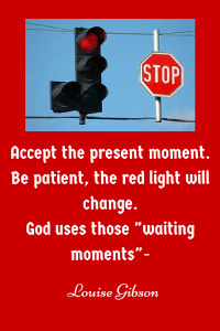 Accept the Present moment Red light