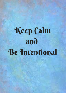 Keepand Be Intentional